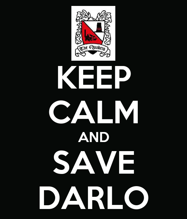 KEEP CALM AND SAVE DARLO