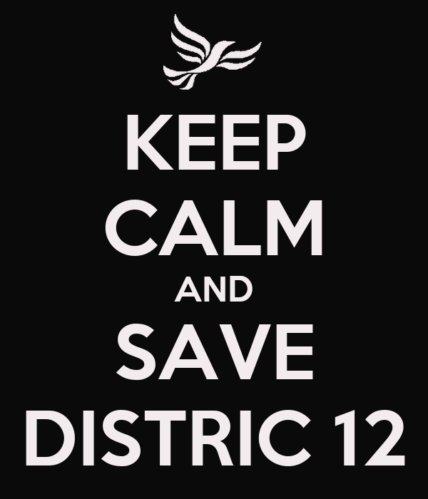 KEEP CALM AND SAVE DISTRIC 12