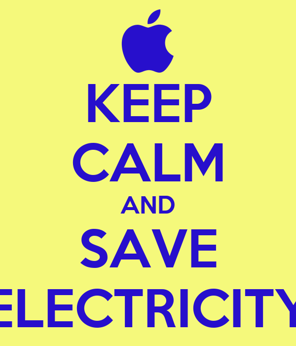 KEEP CALM AND SAVE ELECTRICITY