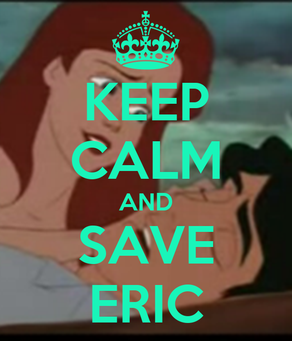 KEEP CALM AND SAVE ERIC