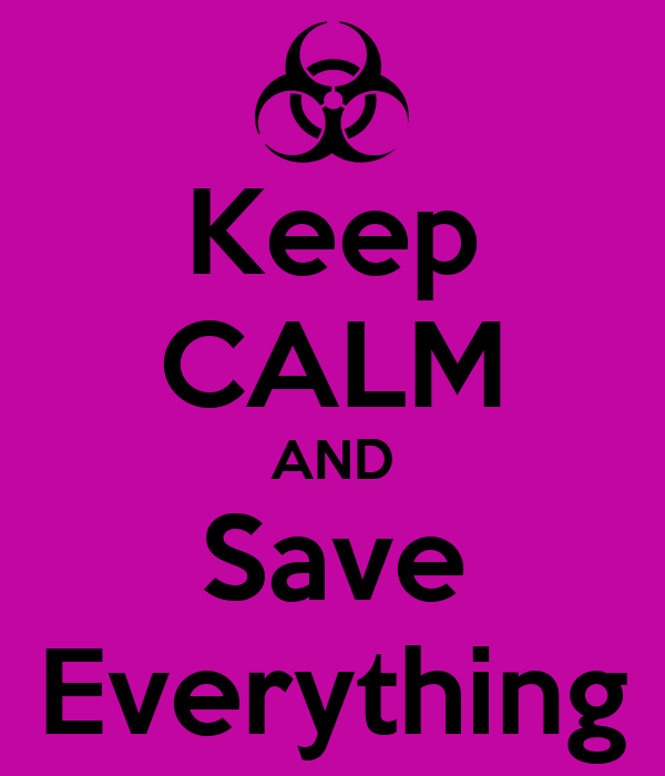 Keep CALM AND Save Everything