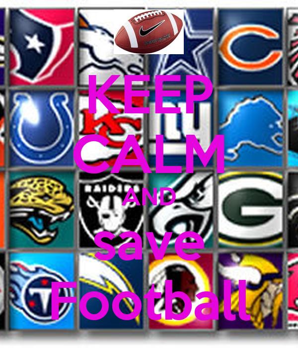 KEEP CALM AND save Football