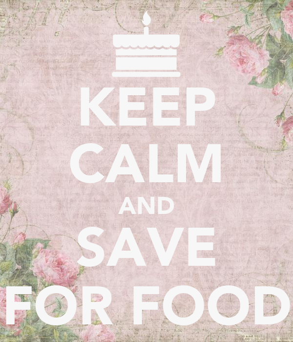 KEEP CALM AND SAVE FOR FOOD