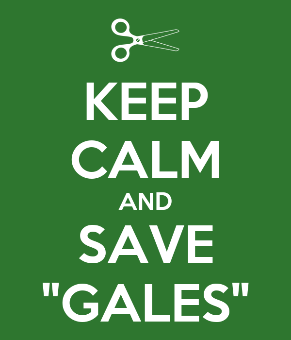 "KEEP CALM AND SAVE ""GALES"""