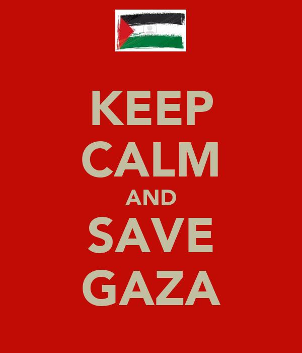 KEEP CALM AND SAVE GAZA