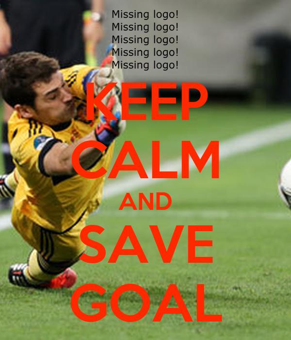 KEEP CALM AND SAVE GOAL