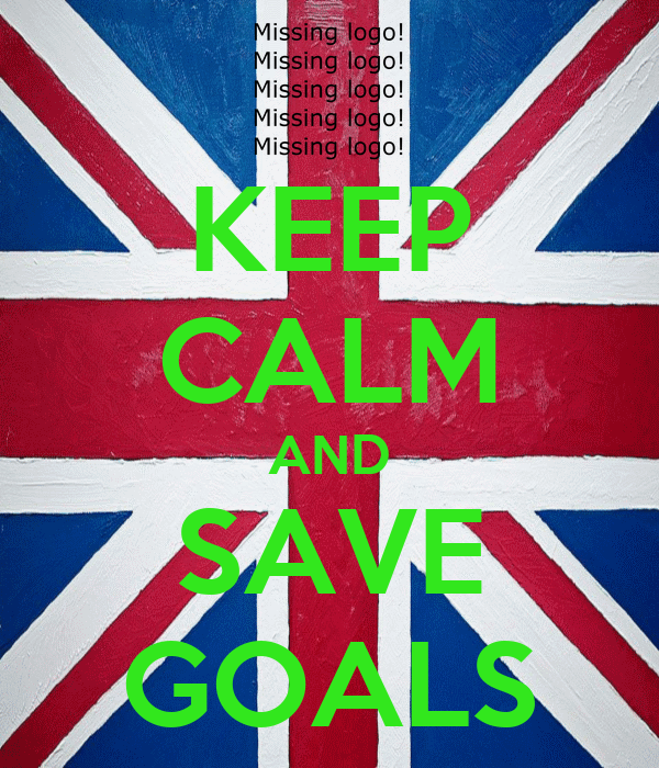 KEEP CALM AND SAVE GOALS