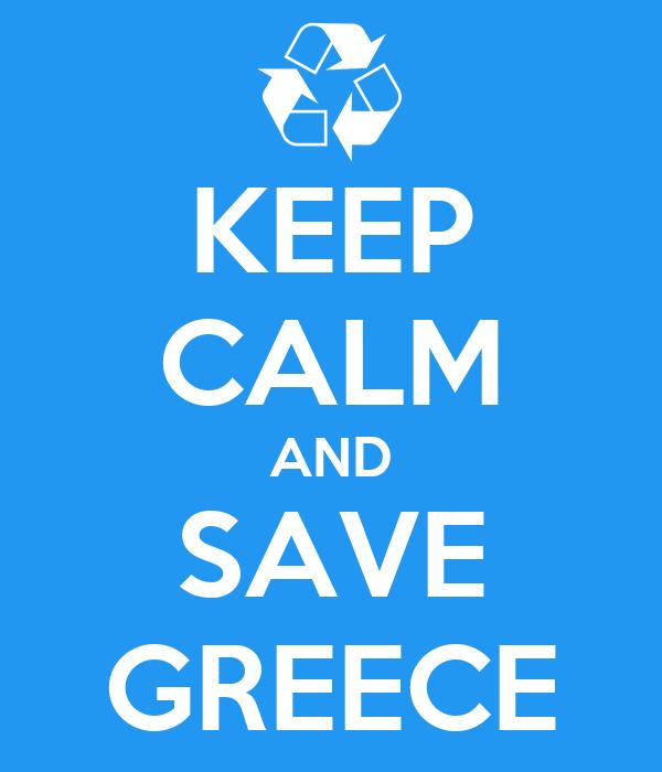 KEEP CALM AND SAVE GREECE