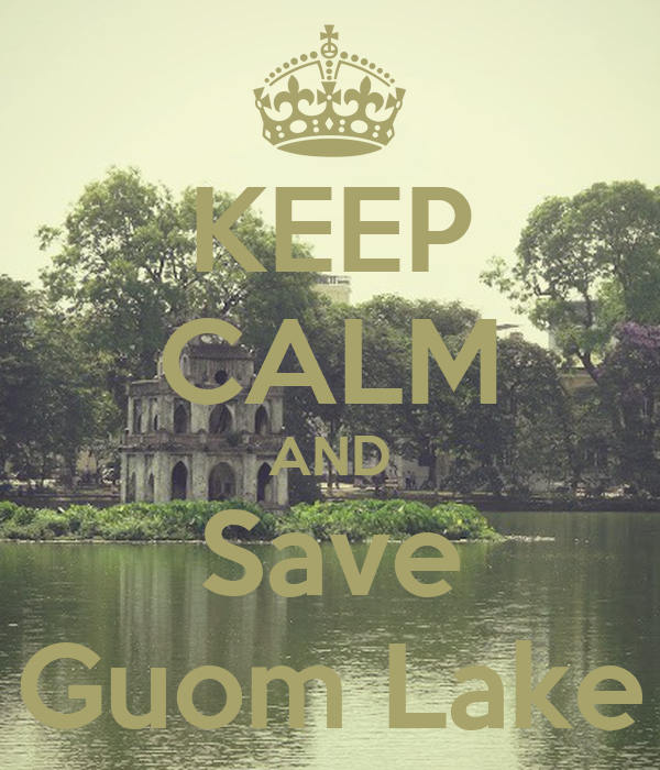 KEEP CALM AND Save Guom Lake