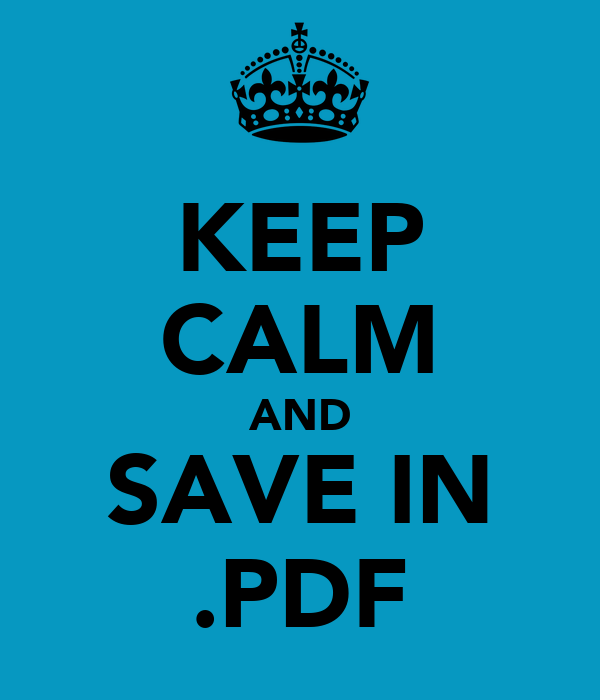 KEEP CALM AND SAVE IN .PDF