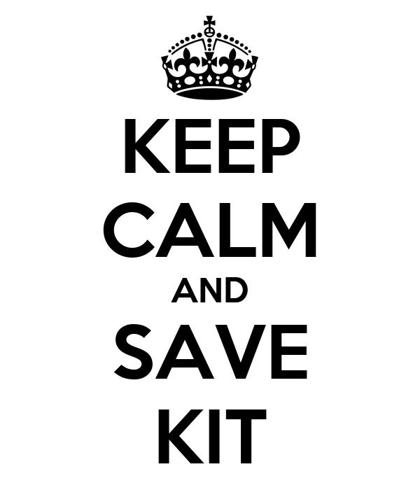 KEEP CALM AND  SAVE  KIT