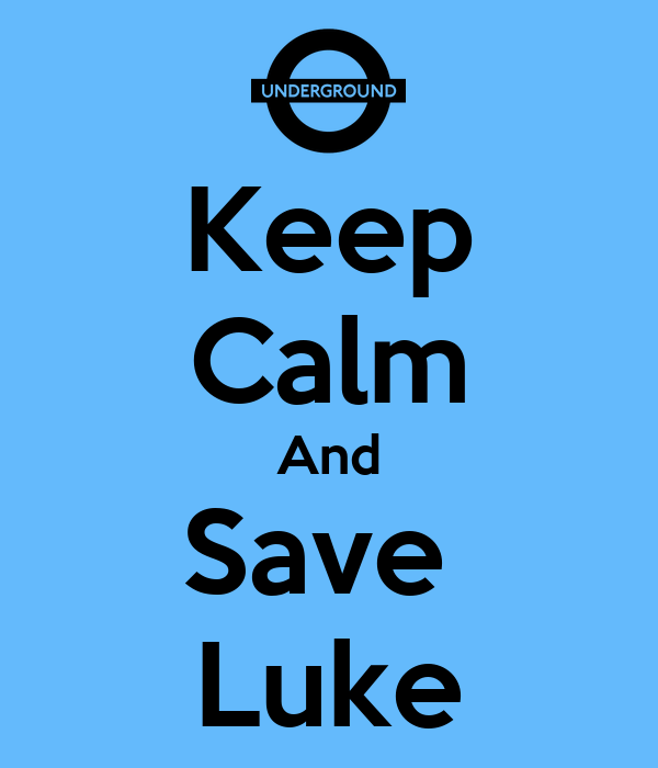 Keep Calm And Save  Luke