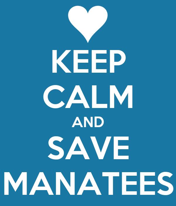 KEEP CALM AND SAVE MANATEES