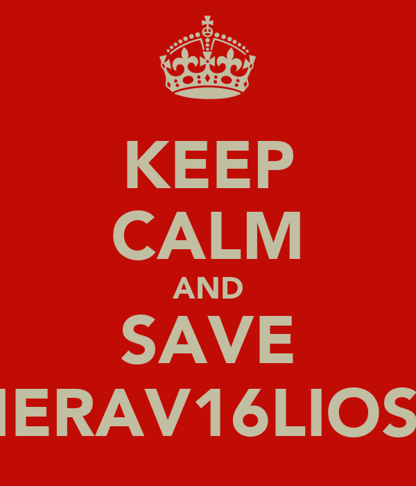 KEEP CALM AND SAVE MERAV16LIOSA