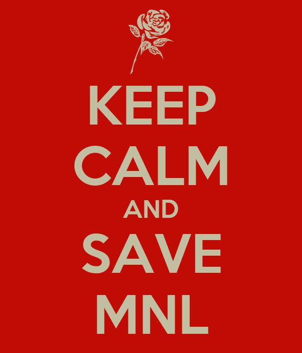 KEEP CALM AND SAVE MNL