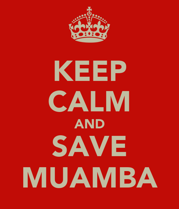 KEEP CALM AND SAVE MUAMBA