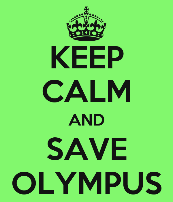 KEEP CALM AND SAVE OLYMPUS