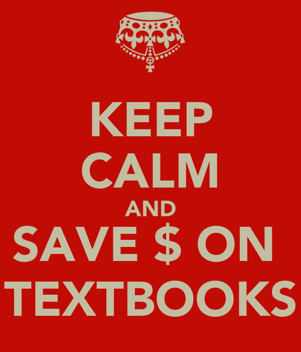 KEEP CALM AND SAVE $ ON  TEXTBOOKS