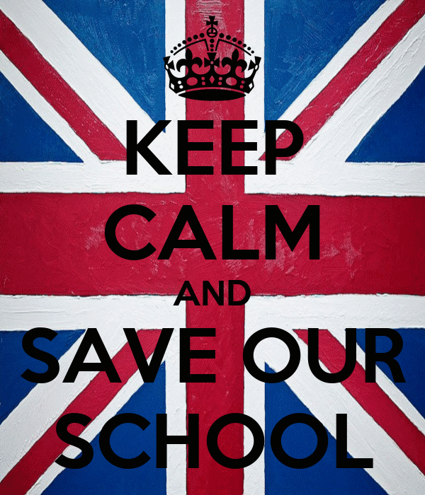 KEEP CALM AND SAVE OUR SCHOOL