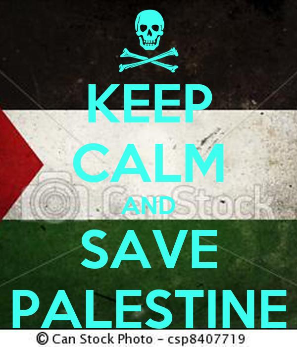 KEEP CALM AND SAVE PALESTINE