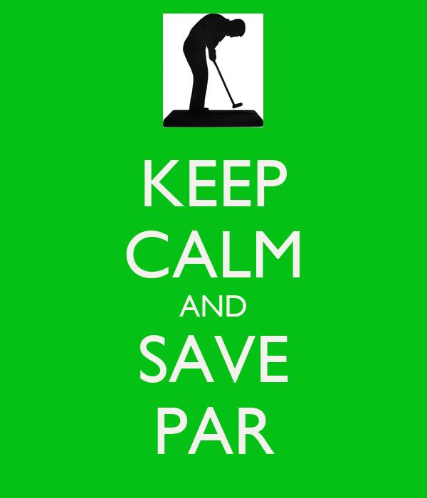 KEEP CALM AND SAVE PAR