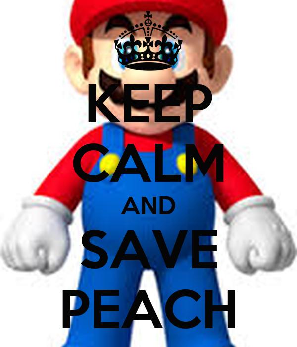 KEEP CALM AND SAVE PEACH