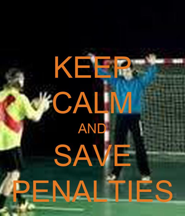 KEEP CALM AND SAVE PENALTIES