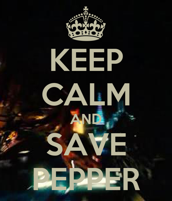 KEEP CALM AND SAVE PEPPER