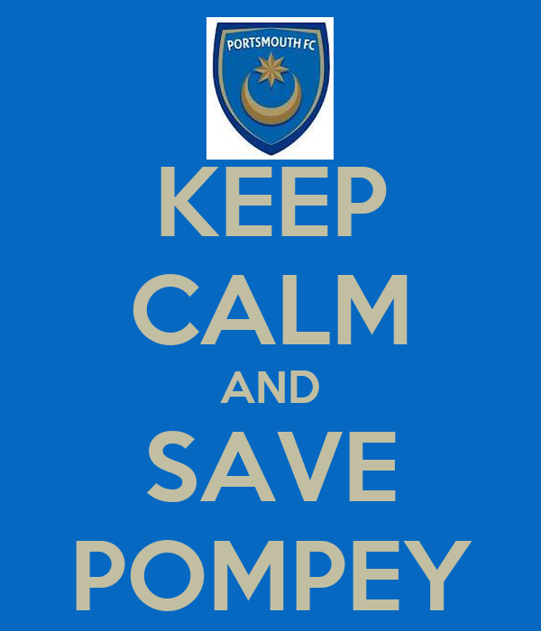 KEEP CALM AND SAVE POMPEY