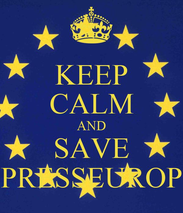 KEEP CALM AND SAVE PRESSEUROP