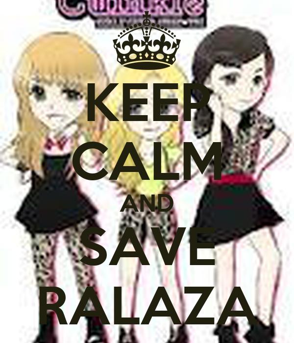 KEEP CALM AND SAVE RALAZA