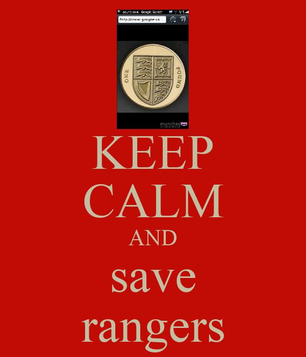 KEEP CALM AND save rangers