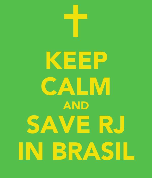 KEEP CALM AND SAVE RJ IN BRASIL