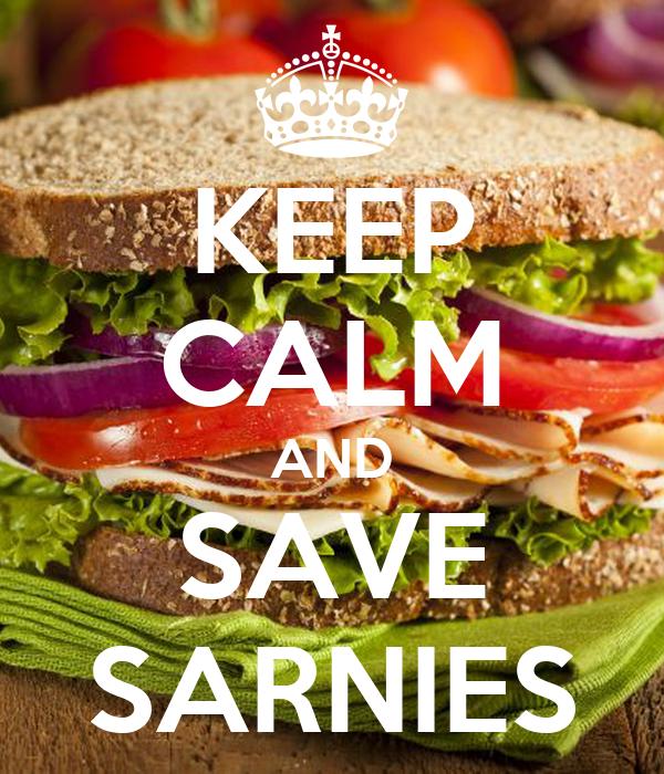 KEEP CALM AND SAVE SARNIES