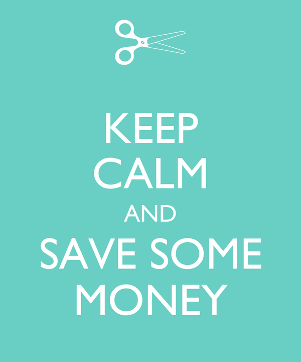 KEEP CALM AND SAVE SOME MONEY