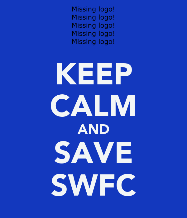 KEEP CALM AND SAVE SWFC