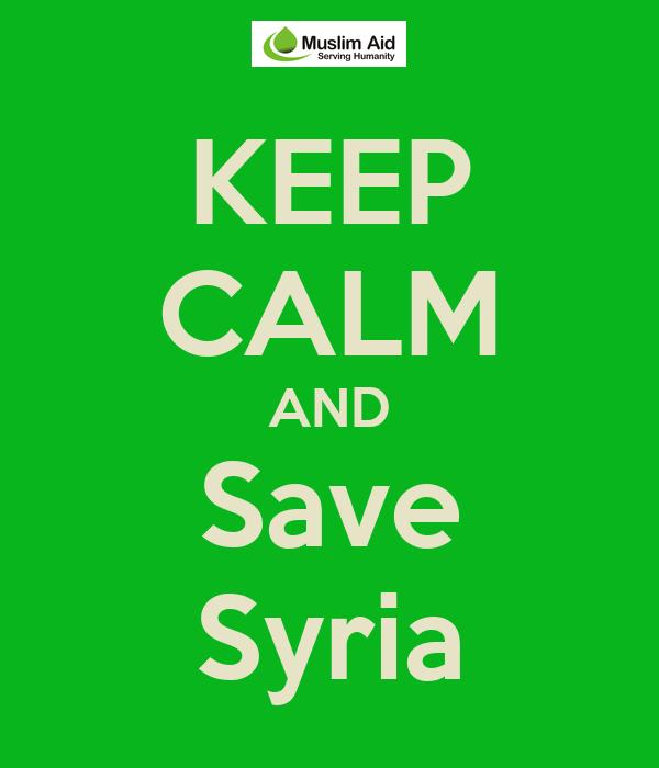 KEEP CALM AND Save Syria