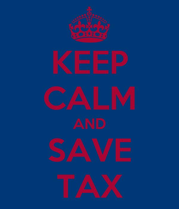 KEEP CALM AND SAVE TAX