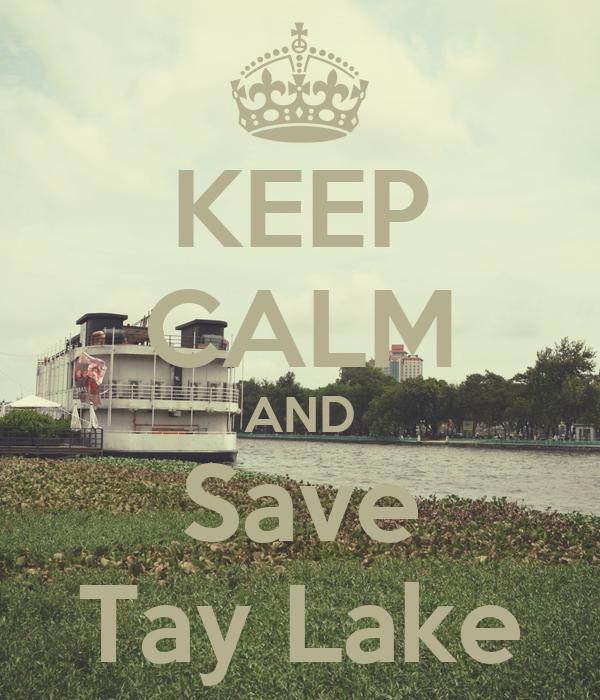 KEEP CALM AND Save Tay Lake