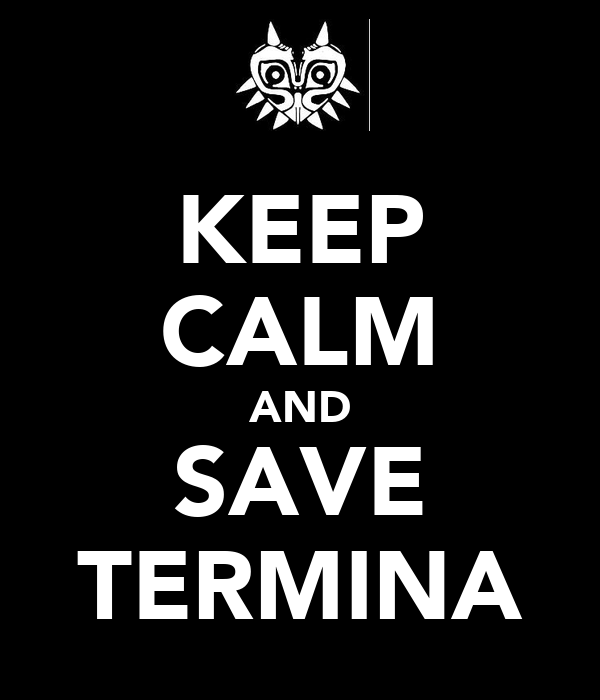 KEEP CALM AND SAVE TERMINA