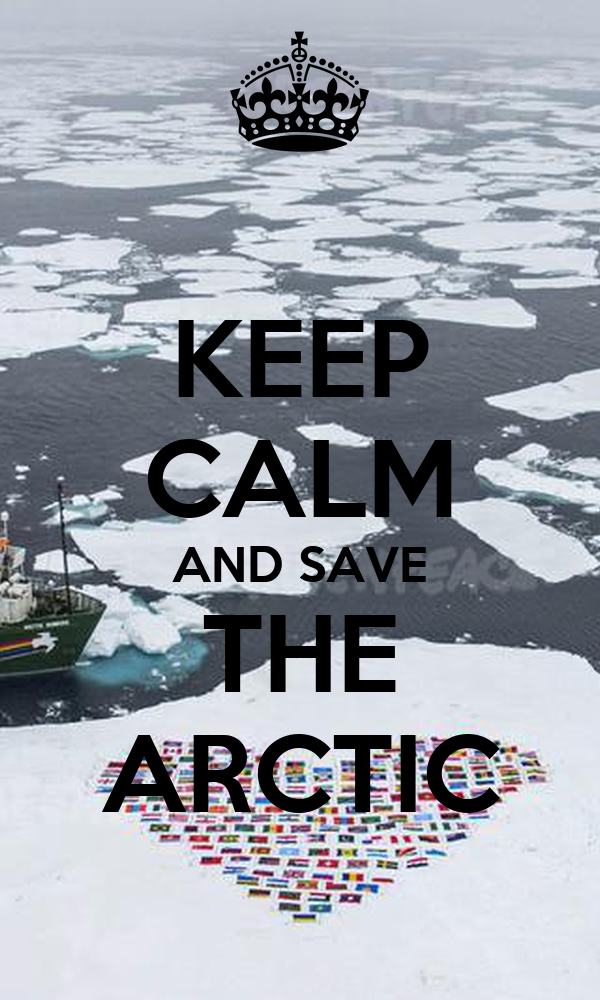 KEEP CALM AND SAVE THE ARCTIC