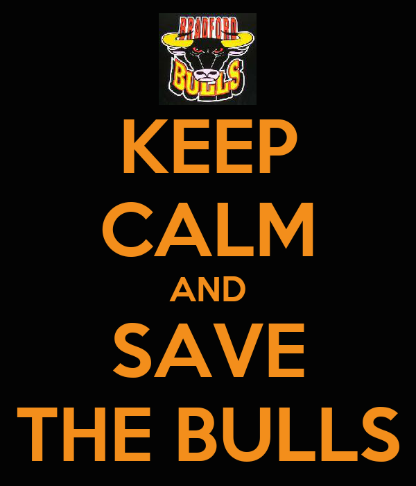 KEEP CALM AND SAVE THE BULLS