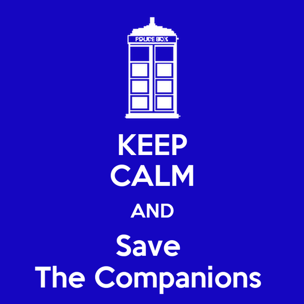 KEEP CALM AND Save  The Companions