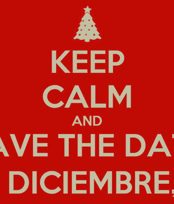 KEEP CALM AND SAVE THE DATE 19 DE DICIEMBRE, 2014