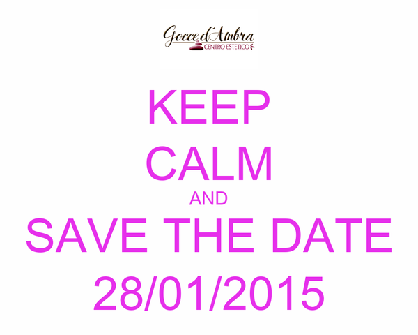KEEP CALM AND SAVE THE DATE 28/01/2015