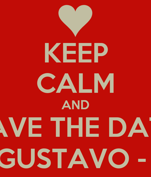 KEEP CALM AND SAVE THE DATE JÚLIA & GUSTAVO - 06/07/13