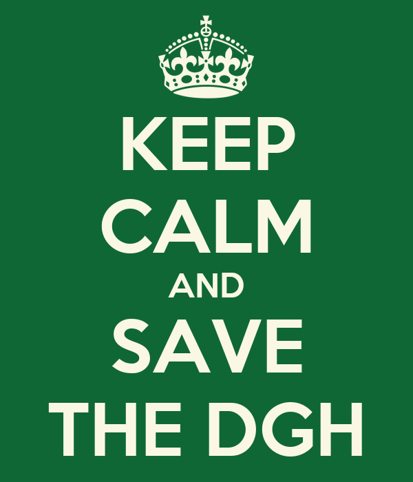KEEP CALM AND SAVE THE DGH