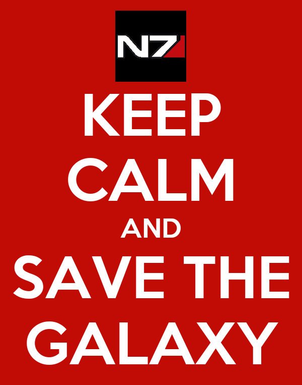 KEEP CALM AND SAVE THE GALAXY