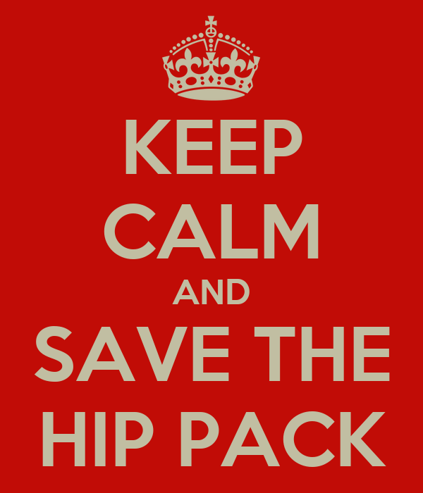 KEEP CALM AND SAVE THE HIP PACK