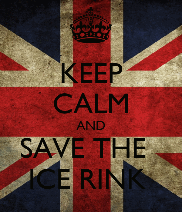 KEEP CALM AND SAVE THE   ICE RINK